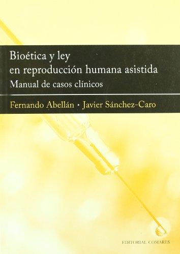 Bioética y reproducción humana asistida (Derecho Medico (comares))