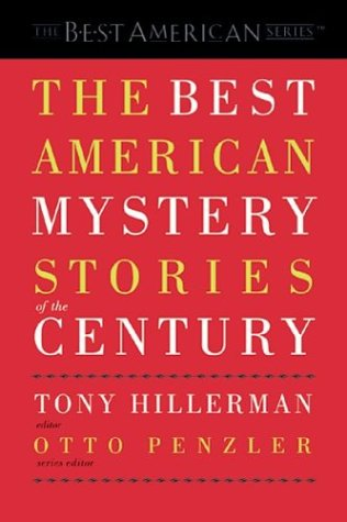 Compare Textbook Prices for The Best American Mystery Stories of the Century 1st Edition ISBN 9780618012718 by Tony Hillerman,Otto Penzler