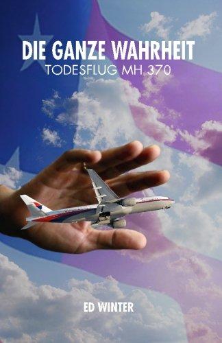Die ganze Wahrheit - Todesflug MH 370