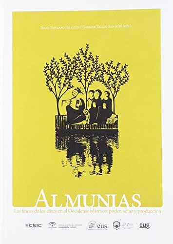 Almunias: Las fincas de las élites en el occidente islámico: poder, solaz y producción: 357 (Historia y Geografía)