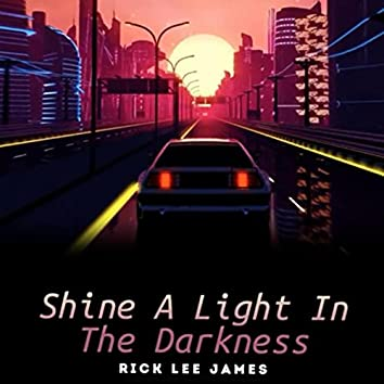 Shine a Light in the Darkness
