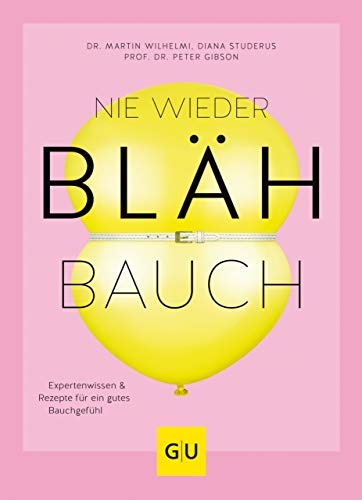 Nie wieder Blähbauch: Expertenwissen & Rezepte für ein gutes Bauchgefühl (GU Diät&Gesundheit) (German Edition)