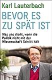 Bevor es zu spät ist: Was uns droht, wenn die Politik nicht mit der Wissenschaft Schritt hält (German Edition)