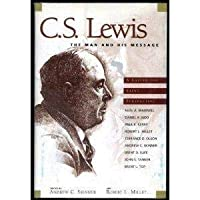 C.S. Lewis: the man and his message 1570086656 Book Cover