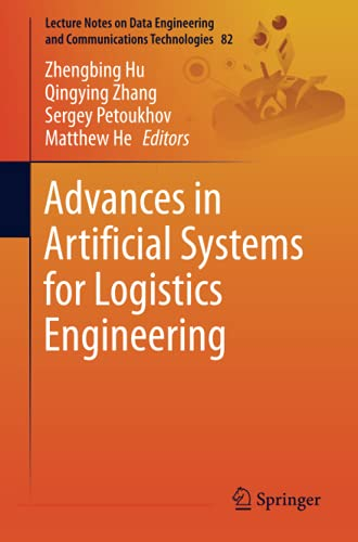 Advances in Artificial Systems for Logistics Engineering: 82 (Lecture Notes on Data Engineering and Communications Technologies)