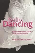 Belly Dancing: Unlock the Secret Power of an Ancient Dance
