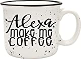 Alexa Make Me Coffee - Funny Ceramic Camper Coffee Mug- White 14 oz Large Coffee Cup - Novelty Mug, Perfect Gift for Women, Mom, Coworker, Boss, Wife, FriendUnder $20