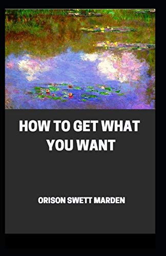 How To Get What You Want( illustrated edition)