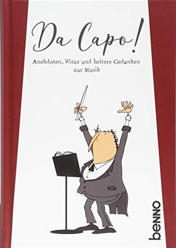 Da capo!: Anekdoten, Witze und heitere Gedanken zur Musik