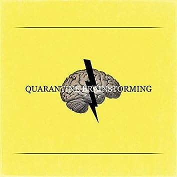 Quarantine Brainstorming