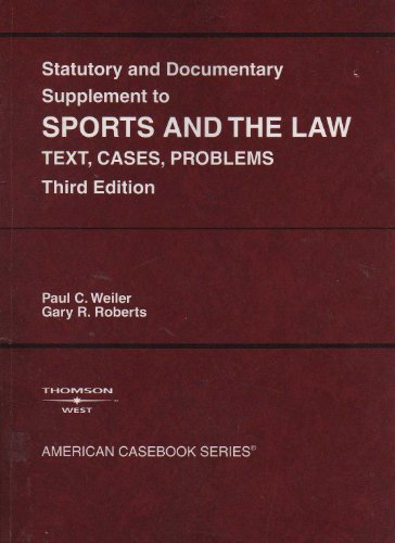 Statutory And Documentary Supplement To Sports Amd The Law: Text, Cases, Problems (Statutory supplem