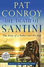 The Death of Santini( The Story of a Father and His Son)[DEATH OF SANTINI -LP][LARGE PRINT] [Paperback]