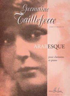 Editions Henry Lemoine ARABESQUE - arrangiert für Klarinette - Klavier [Noten/Sheetmusic] Komponist: TAILLEFERRE GERMAINE