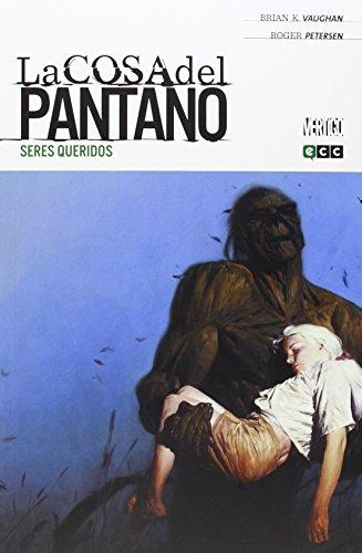La Cosa del Pantano de Brian K. Vaughan núm. 01 (de 4): Seres queridos (La Cosa del Pantano de Brian K. Vaughan O.C.)