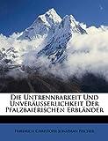 Die Untrennbarkeit Und Unveräußerlichkeit Der Pfalzbaierischen Erbländer (German Edition)