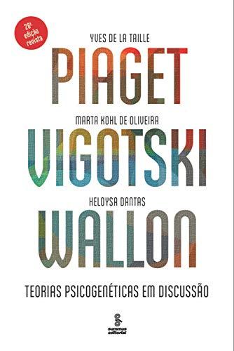Piaget, Vigotski, Wallon: Teorias psicogenéticas em discussão