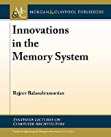 Innovations in the Memory System (Synthesis Lectures on Computer Architecture)