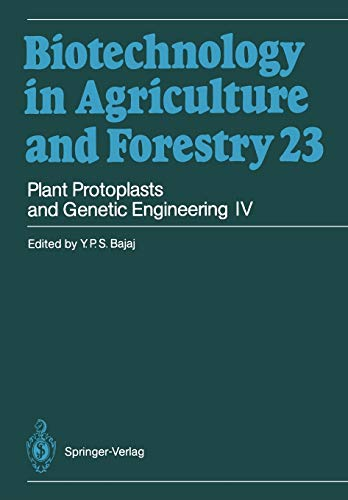 Plant Protoplasts and Genetic Engineering IV (Biotechnology in Agriculture and Forestry 23)