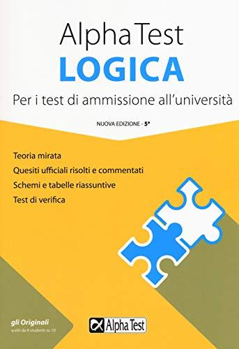 Alpha Test logica. Per i test di ammissione all'università. Nuova ediz.