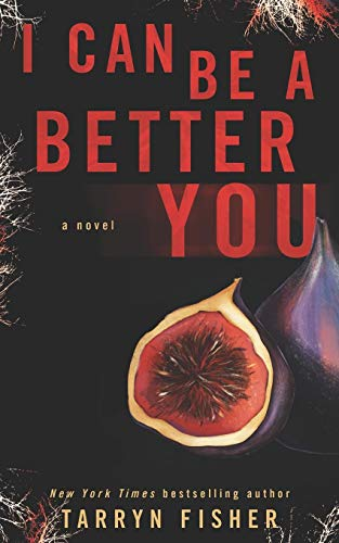 I Can Be A Better You: A shocking psychological thriller