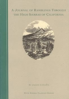 """A Journal of Ramblings Through the High Sierras of California by the """"University Excursion Party (High Sierra Classics Series)"""