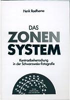 Das Zonensystem. Kontrastbeherrschung in der Schwarzweiss- Fotografie