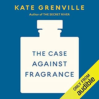 The Case Against Fragrance                    By:                                                                                                                                 Kate Grenville                               Narrated by:                                                                                                                                 Belinda McClory                      Length: 4 hrs and 19 mins     2 ratings     Overall 5.0