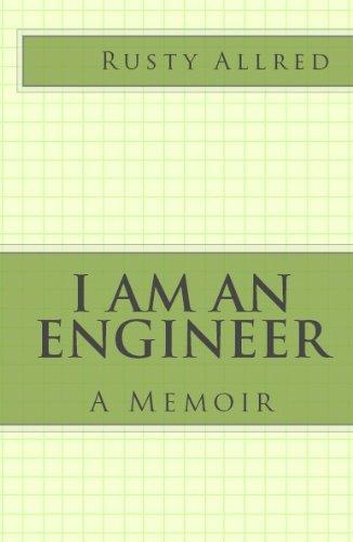 I Am An Engineer: A Memoir (English Edition)