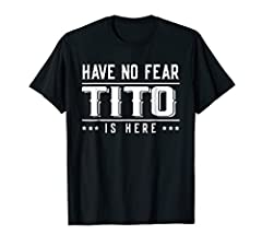 Tito Grandfather T-Shirt Tito Grandfather T-Shirt Have No Fear Tito Is Here Tito Gift Fathers Day Gift for Tito Best Tito T-Shirt Lightweight, Classic fit, Double-needle sleeve and bottom hem