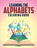 Learning The Alphabets Coloring Book: Children's Coloring Sheets With Adorable Designs And Letters, Alphabets For Beginners
