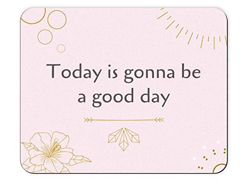 Mauspad Spruch/Symbol - Today is Gonna be a Good Day - Spirituell Lotus Blume | Rosa Gold Weiß Blau, Mouse Pad Bedruckt, normal/klein Rechteckig Dünn, Office Büro Mousepad Desk Maus Mat Pink Vegan