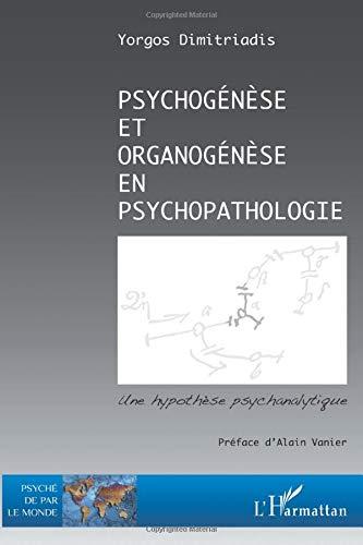Psychogénèse et organogénèse en psychopathologie