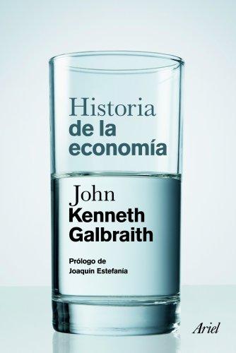 Historia de la economía: Prólogo de Joaquín Estefanía (Ariel)
