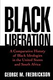 Black Liberation: A Comparative History of Black Ideologies in the United States and South Africa (Oxford Paperbacks)