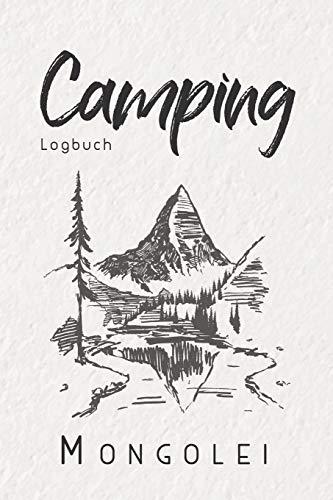 Camping Logbuch Mongolei: 6x9 Reise Journal I Tagebuch für Camper und Zelt Fans I Wohnmobil Notizbuch I Travel Journal
