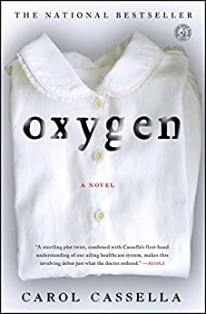 Oxygen: A Novel by [Carol Cassella]