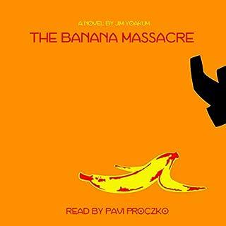 The Banana Massacre audiobook cover art
