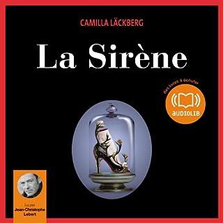 La Sirène     Erica Falck et Patrik Hedström 6              De :                                                                                                                                 Camilla Läckberg                               Lu par :                                                                                                                                 Jean-Christophe Lebert                      Durée : 15 h et 54 min     105 notations     Global 4,3