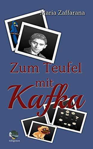 Buchseite und Rezensionen zu 'Zum Teufel mit Kafka' von Zaffarana Maria