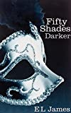 Fifty shades darker: The #1 Sunday Times bestseller (Fifty Shades, 2)