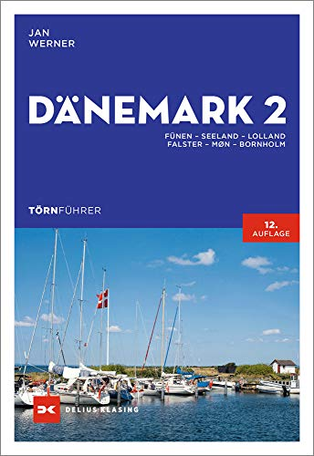 Törnführer Dänemark 2: Fünen – Seeland – Lolland – Falster – Møn – Bornholm
