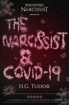 The Narcissist and Covid-19 by [HG Tudor]