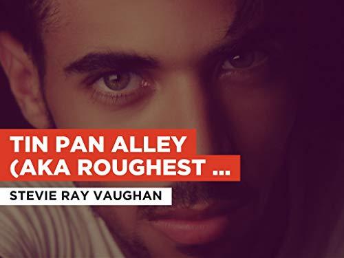 Tin Pan Alley (aka Roughest Place In Town) al estilo de Stevie Ray Vaughan