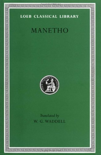 Manetho: History of Egypt and Other Works (Loeb Classical Library No. 350) Hardcover January 31, 1940