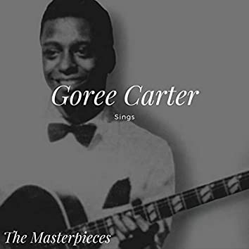 Goree Carter Sings - The Masterpieces