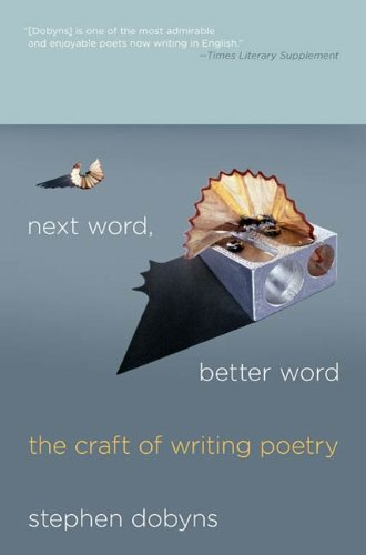 Next Word, Better Word: The Craft of Writing Poetry (English Edition)