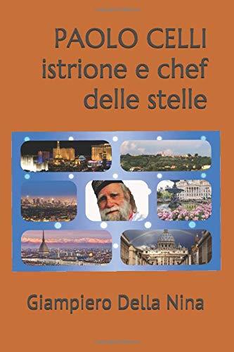 PAOLO CELLI istrione e chef delle stelle