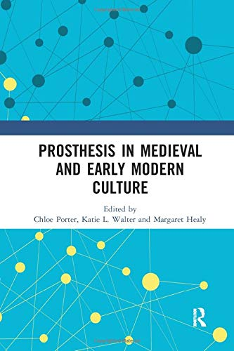 Compare Textbook Prices for Prosthesis in Medieval and Early Modern Culture 1 Edition ISBN 9780367890971 by Porter, Chloe,Walter, Katie L.,Healy, Margaret