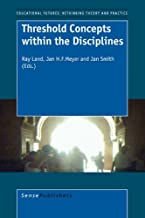 Threshold Concepts Within the Disciplines (Educational Futures: Rethinking Theory and Practice)
