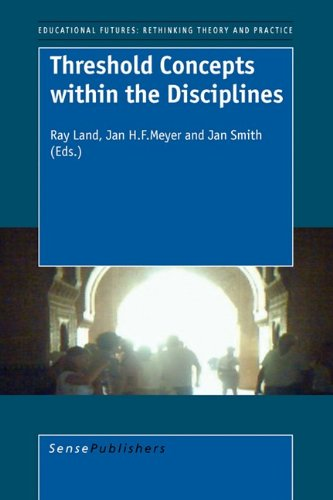 Threshold Concepts Within the Disciplines (Educational Futures: Rethinking Theory and Practice) (Threshold Concepts In Womens And Gender Studies)